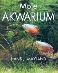 Okładka książki Moje akwarium Hans J. Mayland