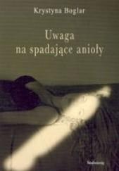 Okładka książki Uwaga na spadające anioły Krystyna Boglar