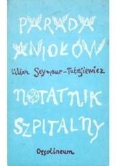 Okładka książki Parada Aniołów. Notatnik szpitalny Lilian Seymour-Tułasiewicz