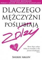 Okładka książki Dlaczego mężczyźni poślubiają zołzy Sherry Argov