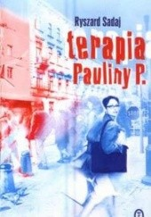 Okładka książki Terapia Pauliny P. Ryszard Sadaj