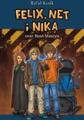 Okładka książki Felix, Net i Nika oraz Bunt Maszyn Rafał Kosik