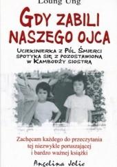 Okładka książki Gdy zabili naszego ojca Loung Ung