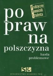 Okładka książki Poprawna polszczyzna. Hasła problemowe Dorota Zdunkiewicz-Jedynak,Andrzej Markowski,Hanna Jadacka