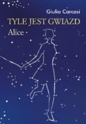 Okładka książki Tyle jest gwiazd. Alice Giulia Carcasi
