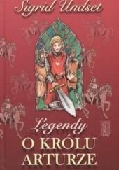Okładka książki Legendy o królu Arturze Sigrid Undset