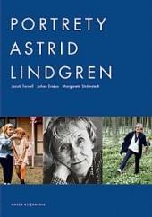 Okładka książki Portrety Astrid Lindgren Astrid Lindgren,Johan Erseus,Jacob Forsell,Margareta Strömstedt