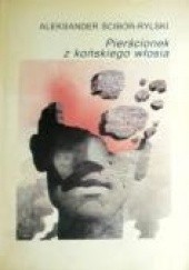 Okładka książki Pierścionek z końskiego włosia Aleksander Ścibor-Rylski