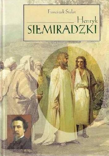 Okładka książki Henryk Siemiradzki Franciszek Stolot