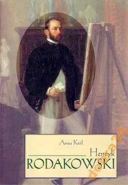 Okładka książki Henryk Rodakowski Anna Król
