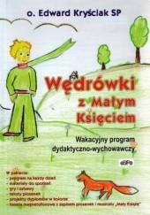 Okładka książki Wędrówki z Małym Księciem. Wakacyjny program dydaktyczno-wychowawczy o. Edward Krysiak SP