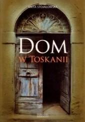 Okładka książki Dom w Toskanii, porta morte i inne historie Anita Stojałowska