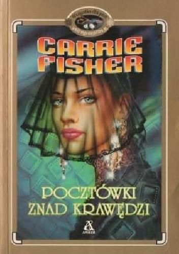 Okładka książki Pocztówki znad krawędzi Carrie Fisher