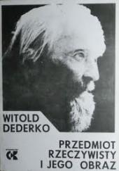 Okładka książki Przedmiot rzeczywisty i jego obraz Witold Dederko