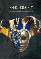 Okładka książki Efekt kobiety Małgorzata Kalinowska