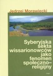 Okładka książki Syberyjska sekta wissarionowców jako fenomen społeczno-religijny Jędrzej Morawiecki