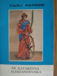 Okładka książki Św. Katarzyna Aleksandryjska Tarsycjusz Sinka