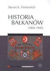 Okładka książki Historia Bałkanów (1804-1945) Stevan K. Pavlowitch