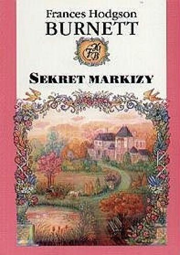 Okładka książki Sekret markizy Frances Hodgson Burnett