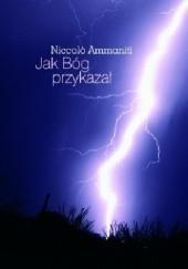 Okładka książki Jak Bóg przykazał Niccolo Ammaniti