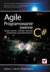 Okładka książki Agile. Programowanie zwinne: zasady, wzorce i praktyki zwinnego wytwarzania oprogramowania w C# Robert Cecil Martin,Micah Martin