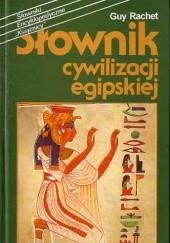 Okładka książki Słownik cywilizacji egipskiej Guy Rachet
