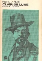 Okładka książki Clair de Lune. Powieść o Debussym Pierre La Mure