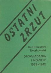 Okładka książki Ostatni zrzut. Opowiadania i nowele 1939-1945 Stanisław Tworkowski