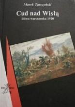 Okładka książki Cud nad Wisłą. Bitwa warszawska 1920