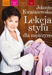 Okładka książki Lekcja stylu dla mężczyzn Jolanta Kwaśniewska