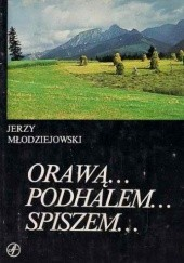 Okładka książki Orawą... Podhalem... Spiszem...