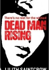 Okładka książki Dead Man Rising Lilith Saintcrow
