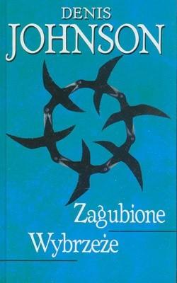 Okładka książki Zagubione wybrzeże Denis Johnson