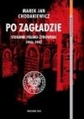 Okładka książki Po zagładzie. Stosunki polsko-żydowskie 1944-1947
