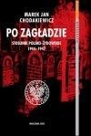 Okładka książki Po zagładzie. Stosunki polsko-żydowskie 1944-1947 Marek Jan Chodakiewicz