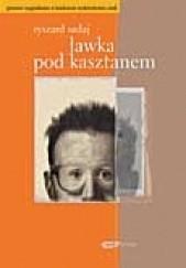 Okładka książki Ławka pod kasztanem Ryszard Sadaj