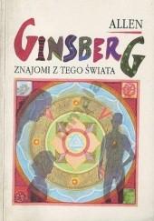 Okładka książki Znajomi z tego świata. Wiersze z lat 1947-1985 Allen Ginsberg