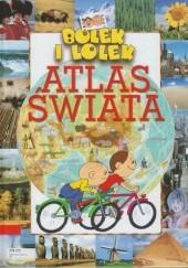 Okładka książki Bolek i Lolek. Atlas świata Ewa Miedzińska