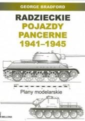 Okładka książki Radzieckie pojazdy pancerne 1941-1945. Plany modelarskie George Bradford