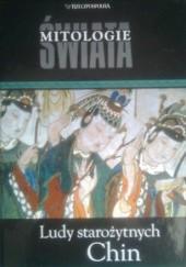 Okładka książki Ludy starożytnych Chin Katarzyna Liwak-Rybak