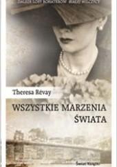 Okładka książki Wszystkie marzenia świata Theresa Révay