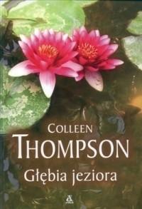 Okładka książki Głębia jeziora Colleen Thompson