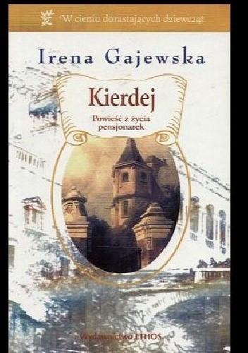 Okładka książki Kierdej. Powieść z życia pensjonarek Irena Gajewska