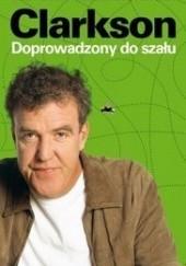 Okładka książki Doprowadzony do szału Jeremy Clarkson