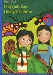 Okładka książki Przygody Sajo i małych bobrów Grey Owl