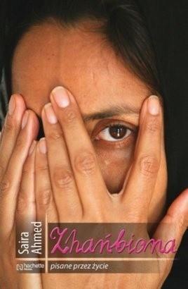 Okładka książki Zhańbiona Saira Ahmed