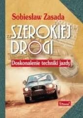 Okładka książki Szerokiej drogi. Doskonalenie techniki jazdy Sobiesław Zasada