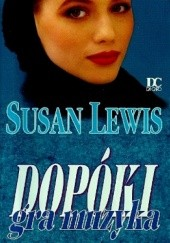 Okładka książki Dopóki gra muzyka Susan Lewis