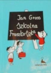 Okładka książki Szkolna fraszko-teka Jan Gross
