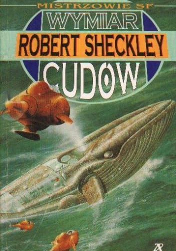 Okładka książki Wymiar cudów Robert Sheckley